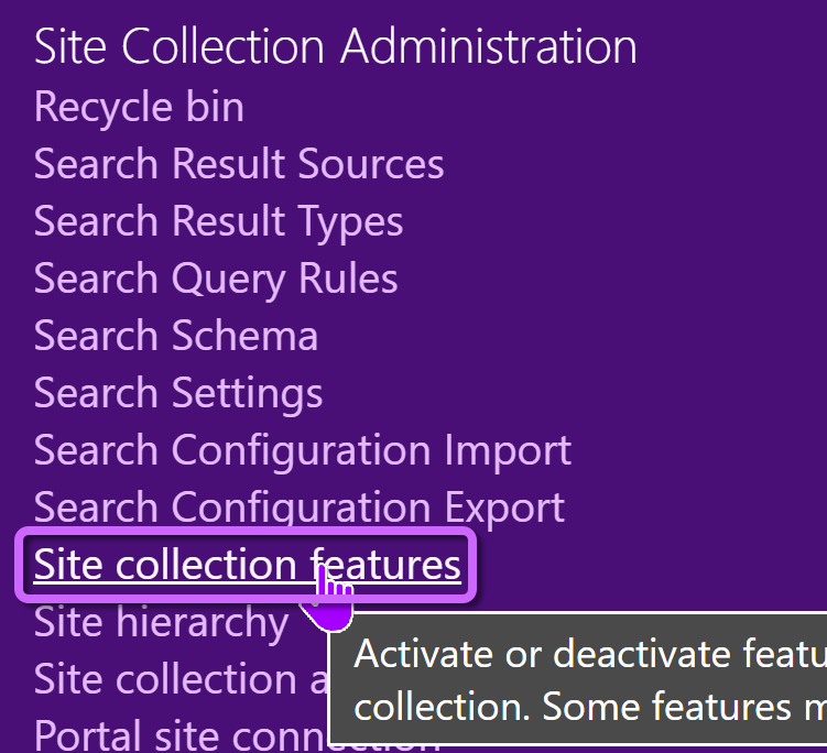 the SharePoint Site Collection features option in the SharePoint site settings